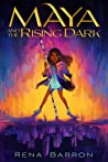 Maya and the Rising Dark - Rena Barron