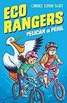 Pelican in Peril (Eco Rangers, #1)
