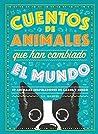Cuentos de animales que han cambiado el mundo: 50 Animales inspiradores de carne y hueso