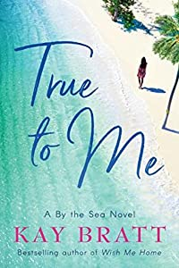 True to Me (By the Sea, #1)