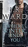 Where Winter Finds You (Black Dagger Brotherhood, #17.5)