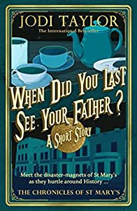 When Did You Last See Your Father? (The Chronicles of St Mary's, #10.5)
