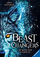 Im Bann der Eiswölfe (Beast Changers, #1)