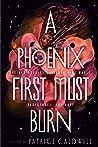 A Phoenix First Must Burn