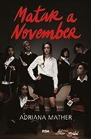 Matar a November (Killing November, #1)