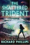 The Shattered Trident by Richard   Phillips