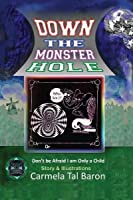 Down the Monster Hole: or Don't Be Afraid, I Am Only a Child