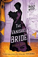 The Vanished Bride (Brontë Sisters Mystery #1)