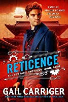 Reticence (The Custard Protocol, #4)