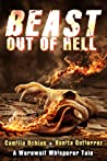 Beast Out Of Hell: An Urban Fantasy With Bite (A Werewolf Whisperer Novella Book 3)