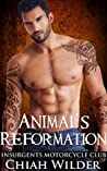Animal's Reformation (Insurgents MC, #13)