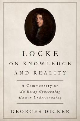 Locke on Knowledge and Reality: A Commentary on an Essay Concerning Human Understanding