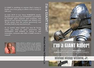 I'm a GIANT killer! by Michael L. Williams Jr.