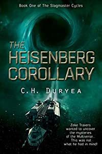 The Heisenberg Corollary (The Slagmaster Cycles #1)