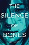 The Silence of Bones by June Hur
