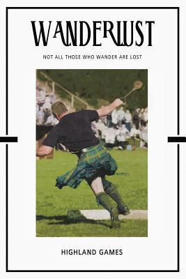 Highland Games: Trip Visit Souvenirs Daily Notebook Journal