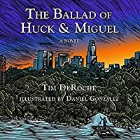 The Ballad of Huck & Miguel