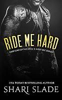 Ride Me Hard: A Biker Romance Serial