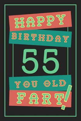 55th Birthday Gift Lined Journal Notebook Funny 55 Yr Old Gag Gift Fun And Practical Alternative