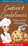 Cookies and Condolences: Christian Cozy Mystery (A Baker's Dozen Cozy Mystery Book 4)