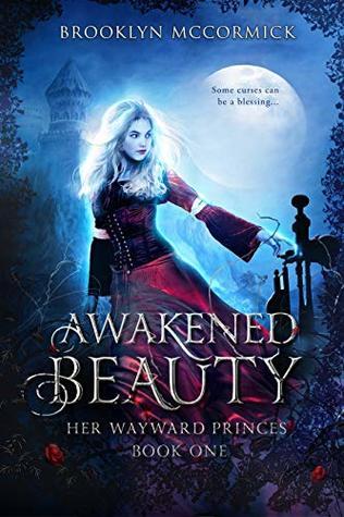 Awakened Beauty: A Reverse Harem Fantasy (Her Wayward Princes Book 1)