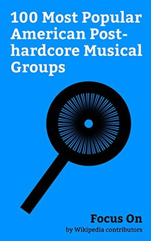 Focus On: 100 Most Popular American Post-hardcore Musical Groups: My Chemical Romance, AFI (band), At the Drive-In, A Day to Remember, Fugazi, Falling ... Sleeping with Sirens, Flyleaf (band), etc.