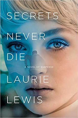 Secrets Never Die by Laurie L.C. Lewis