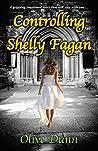 Controlling Shelly Fagan