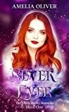 Never Ever (The Everly Davis Chronicles Book 1)