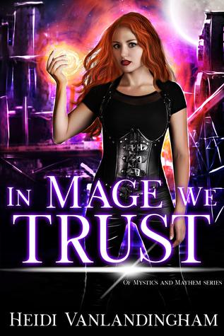 In Mage We Trust (Of Mystics and Mayhem, #1)