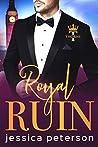 Royal Ruin (Thorne Monarchs, #1)