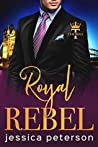 Royal Rebel (Thorne Monarchs, #2)