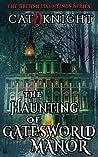 The Haunting of Gatesworld Manor