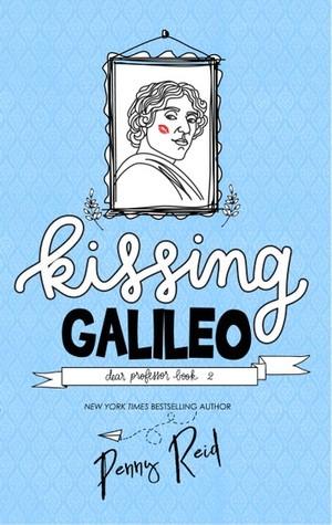 Kissing Galileo (Dear Professor, #2)