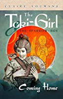 The Toki-Girl and the Sparrow-Boy, Book 1: Coming Home