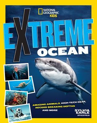 Extreme Ocean by Sylvia A Earle