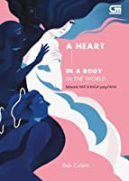 A Heart in a Body in the World - Sebentuk HATI di RAGA yang FANA
