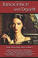 Innocence and Deceit: 14 Fairy Tales Retold, Reimagined, and Reinvented (Ever After Fairy Tales)
