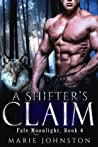 A Shifter's Claim (Pale Moonlight #4)