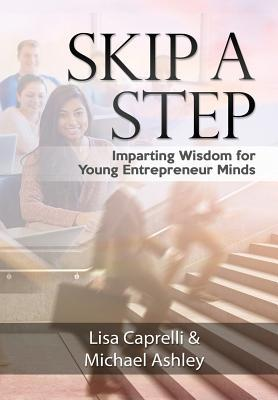 Skip a Step: Imparting Wisdom For Young Entrepreneur Minds