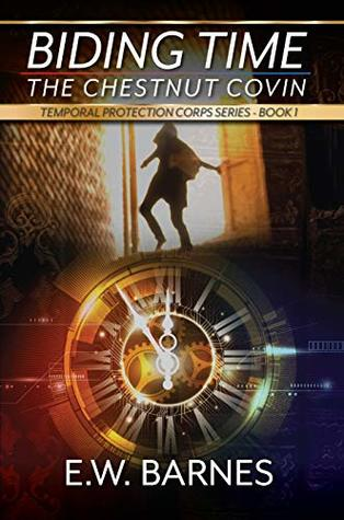 Biding Time - The Chestnut Covin (Temporal Protection Corps, #1)