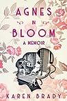 Agnes In Bloom: A Memoir