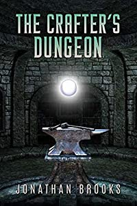 The Crafter's Dungeon (Dungeon Crafting #1)