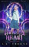 Dragon Heart (Dragon Riders Academy #2)