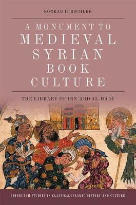 A Monument to Medieval Syrian Book Culture: The Library of Ibn ʿabd Al-Hādī