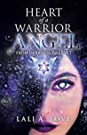 Heart of a Warrior Angel by Lali A. Love