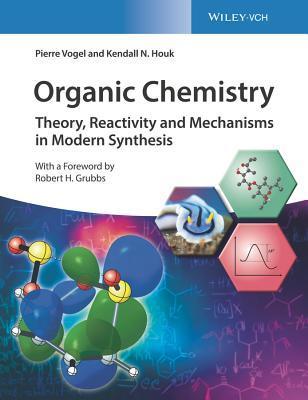 Organic Chemistry: Theory, Reactivity, Mechanisms and