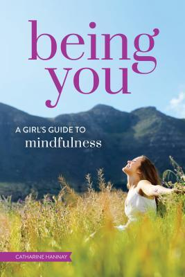 Being You: A Girl's Guide to Mindfulness