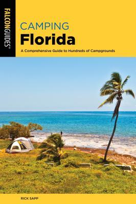 Camping Florida: A Comprehensive Guide to Hundreds of Campgrounds