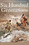 Six Hundred Generations: An Archeological History of Montana